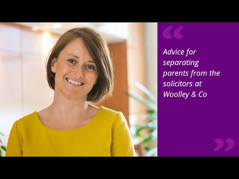 Advice for separating parents from the solicitors at Woolley & Co